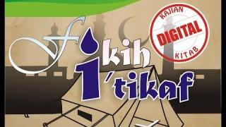 Kajian Kitab Zadul Mustaqni: Fikih I'tikaf (3)
